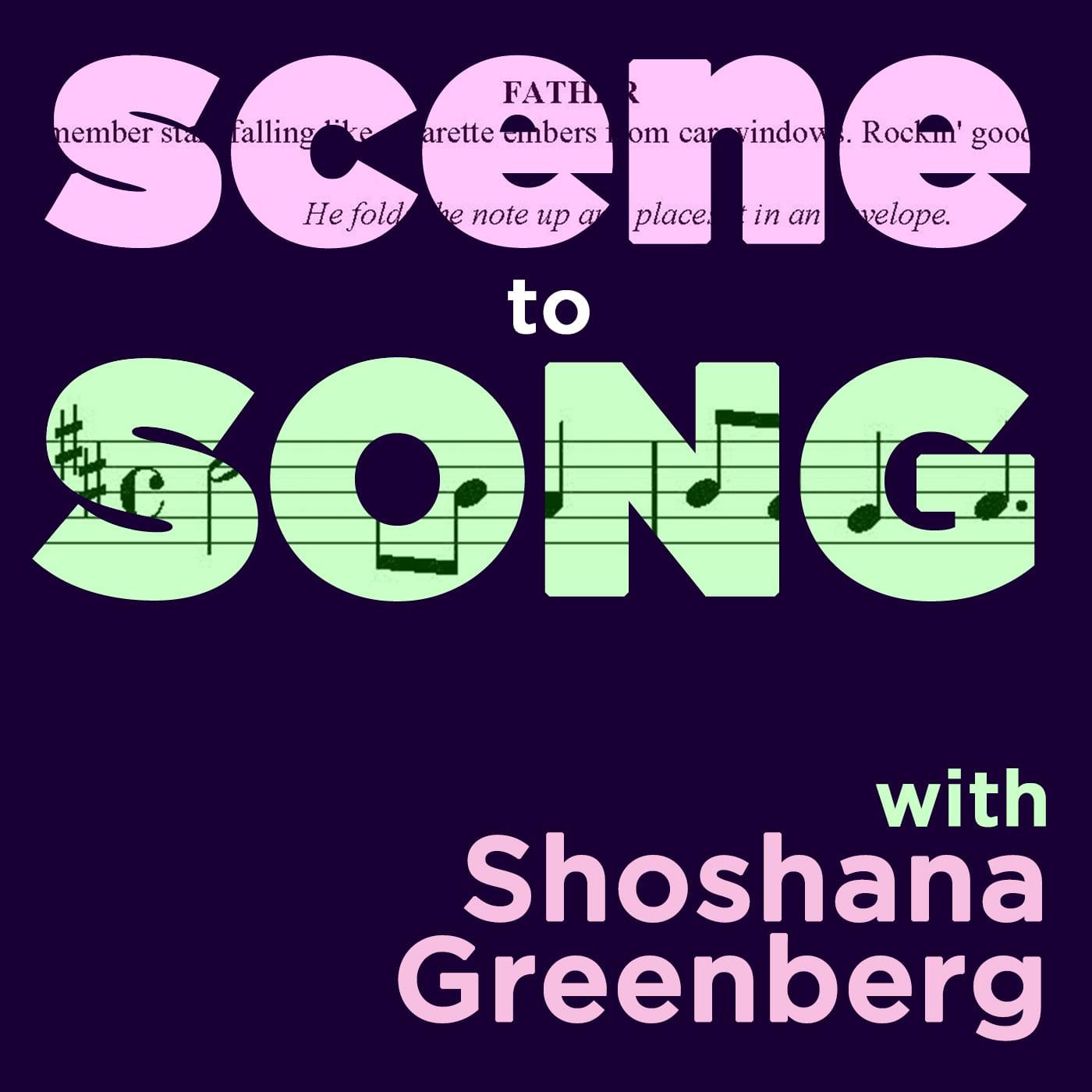 Shoshana Greenberg of Scene into Song